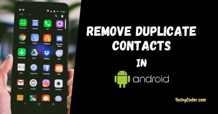 Remove Duplicate Contacts in android