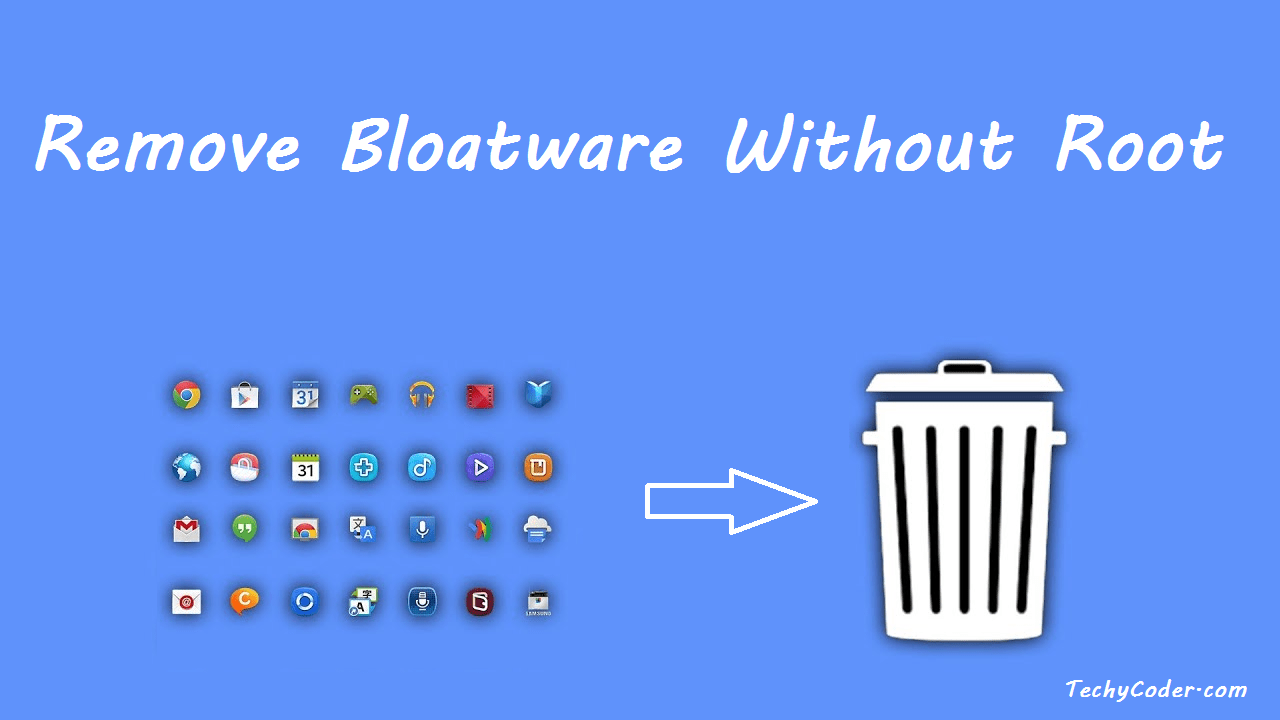 remove bloatware without root, remove bloatware, without root, remove bloatware android without root, remove bloatware android without root