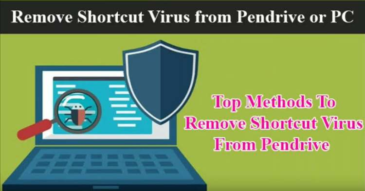 remove shortcut virus, How to Remove Shortcut Virus from Your USB Flash Drive and PC featured image