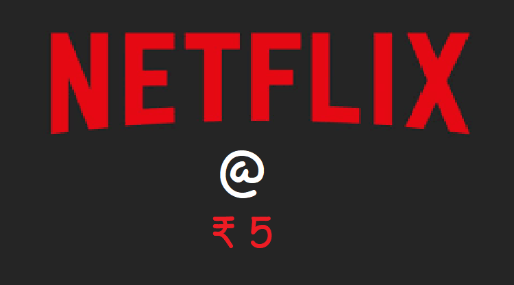 netflix india rs 5, netflix india signup, netflix 5 rs plan