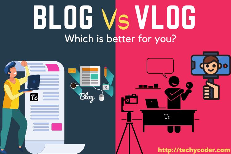 blog vs vlog, blog, vlog, how to earn money through vlogging, difference between blog and vlog