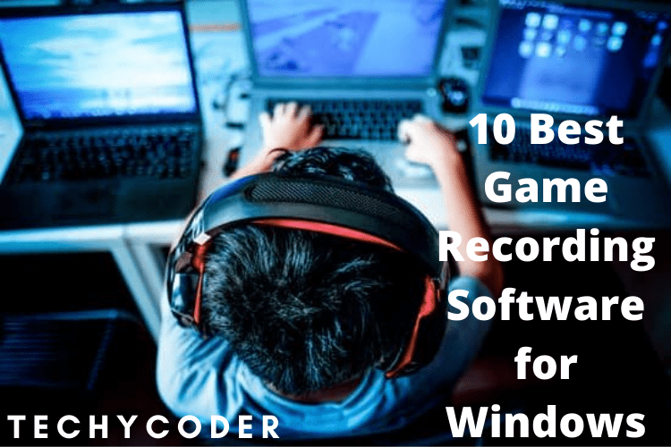 est Game Recording Software for Windows, Game Recording Software, Free Screen Video Recorder, record gameplay, best way to record gameplay on pc
