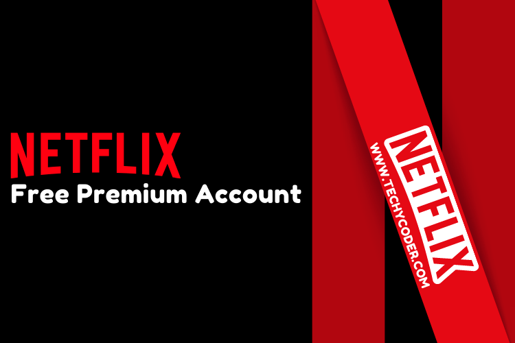 netflix working accounts, free netflix accounts to use, free netflix account and password, netflix login, netflix free accounts