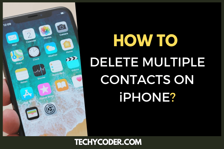 how to delete multiple contacts on iphone, delete multiple contacts on iphone, bulk delete multiple contacts on iphone