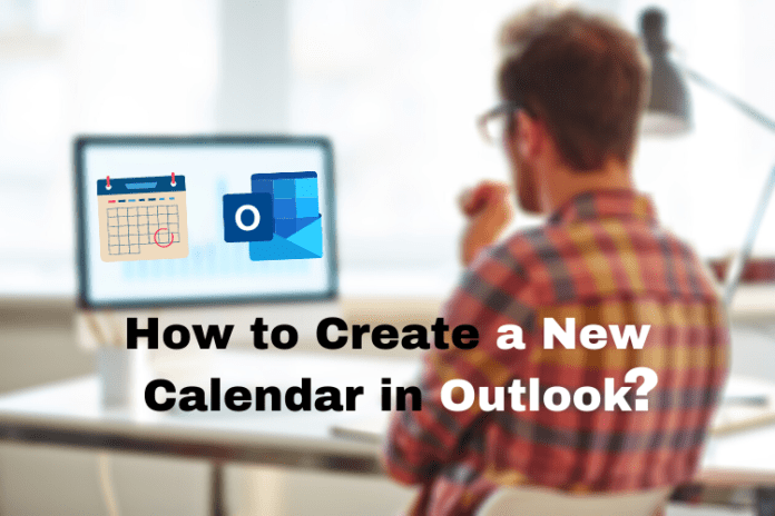 How to Create a New Calendar in Outlook, add new calendar in outlook