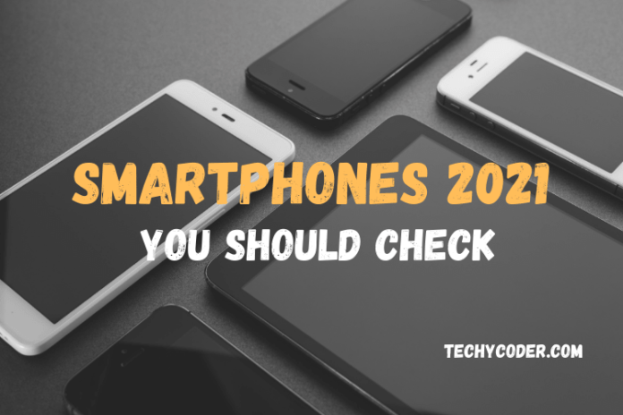 Smartphones 2021 you should check