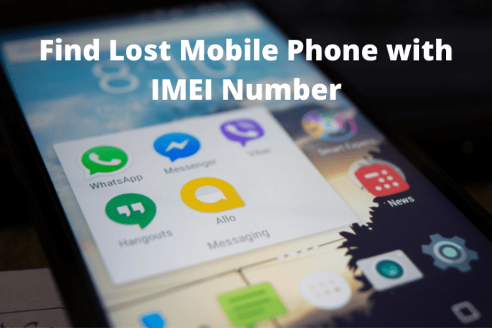Find Lost Mobile Phone with IMEI Number, find phone using imei number