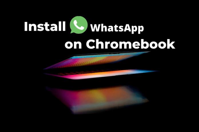 Install whatsapp on chromebook, chromebook whatsapp install, run whatsapp on chromebook