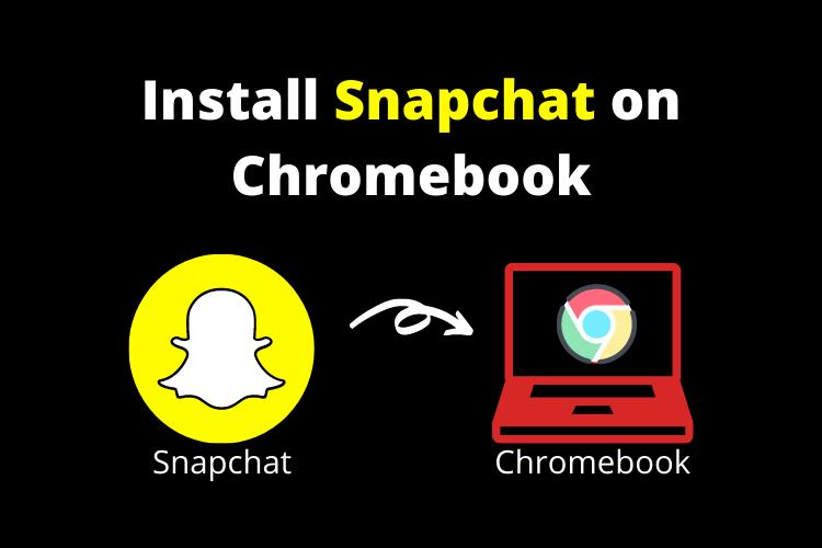 Snapchat on Chromebook, Installing Snapchat on chromebook, use snapchat on chromebook os