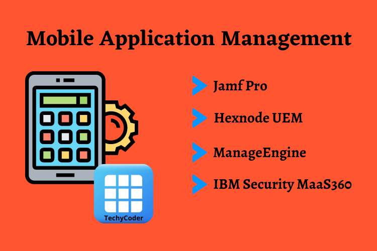 what is mobile application management, mobile application management, mobile application management tools, best 5 mobile application management tools, MDM