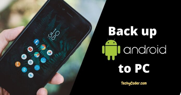 easily backup android phone to pc
